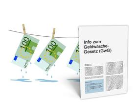 Mandanten-Information: Risikomanagement zur Geldwäscheabwehr – Die neuen Verpflichtungen für Unternehmer